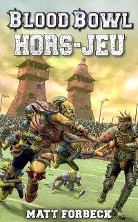 Blood Bowl, Hors-jeu : un roman sportif
