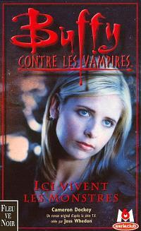 Buffy contre les vampires. Volume 22, Ici vivent les monstres