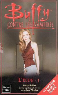 Buffy contre les vampires. Volume 42, L'élue 1