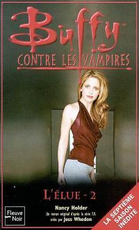 Buffy contre les vampires. Volume 43, L'élue 2