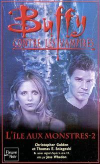 Buffy contre les vampires. Volume 41, L'île aux monstres 2