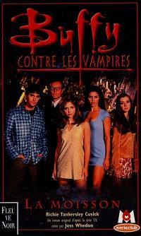 Buffy contre les vampires. Volume 1, La moisson : une novélisation basée sur la série créée par Joss Whedon