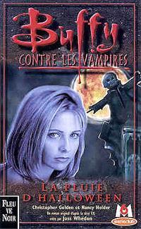 Buffy contre les vampires. Volume 2, La pluie d'Halloween : un roman basé sur la série créée par Joss Whedon