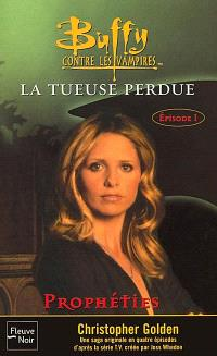 Buffy contre les vampires. Volume 25, La tueuse perdue. 1, Prophéties