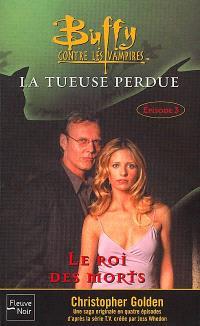 Buffy contre les vampires. Volume 27, La tueuse perdue. 3, Le roi des morts