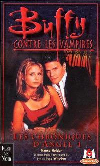 Buffy contre les vampires. Volume 6, Les chroniques d'Angel 1 : d'après les scénarios Alias Angélus et Dévotion, de David Greenwalt, et Mensonge de Joss Whedon