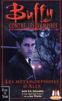 Buffy contre les vampires. Volume 8, Les métamorphoses d'Alex. 1