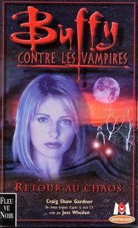 Buffy contre les vampires. Volume 10, Retour au chaos
