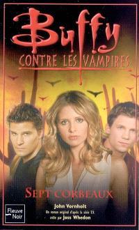 Buffy contre les vampires. Volume 2005, Sept corbeaux
