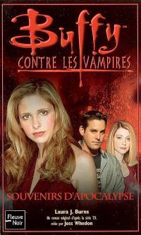 Buffy contre les vampires, Souvenirs d'Apocalypse