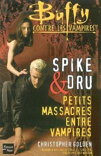 Buffy contre les vampires. Volume 33, Spike et Dru : petits massacres entre vampires