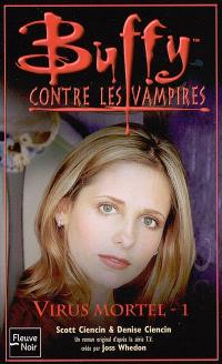 Buffy contre les vampires. Volume 47, Virus mortel 1