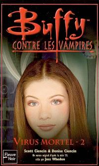 Buffy contre les vampires. Volume 48, Virus mortel 2