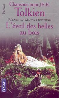 Chansons pour J.R.R. Tolkien. Volume 3, L'Eveil des belles au bois