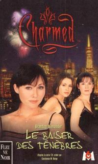 Charmed. Volume 2, Le baiser des ténèbres