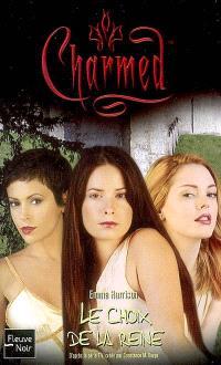 Charmed. Volume 30, Le choix de la reine