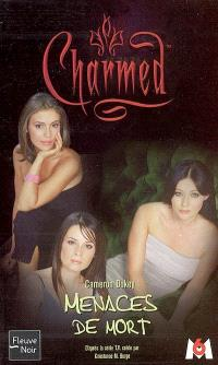 Charmed. Volume 6, Menaces de mort