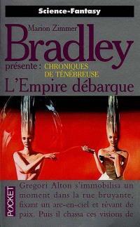Chroniques de Ténébreuse. Volume 5, L'Empire débarque