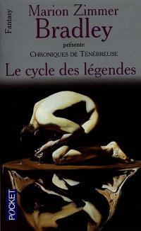 Chroniques de Ténébreuse. Volume 1, Le cycle des légendes