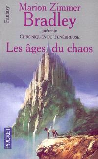 Chroniques de Ténébreuse. Volume 2, Les âges du chaos