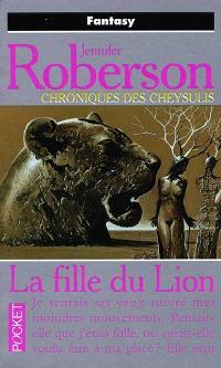 Chroniques des Cheysulis. Volume 6, La fille du lion