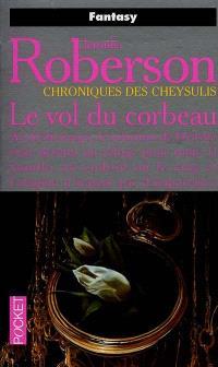 Chroniques des Cheysulis. Volume 7, Le vol du corbeau