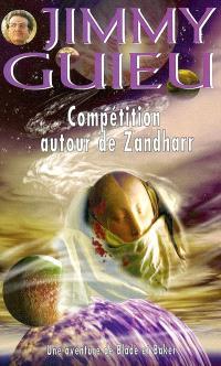 Compétition autour de Zandharr : une aventure de Blade et Baker
