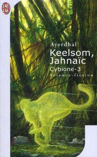 Cybione. Volume 3, Keelsom Jahnaïc