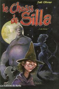 Cycle d'Alimar. Volume 1, Le choix de Silla