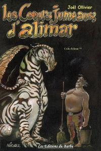 Cycle d'Alimar. Volume 2, Les coeurs jumeaux d'Alimar