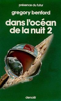 Dans l'océan de la nuit. Volume 2