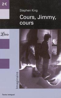Danse macabre. Volume 2, Cours, Jimmy, cours : et autres nouvelles