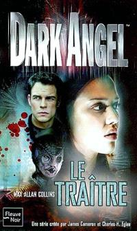 Dark Angel. Volume 2, Le traître