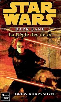 Dark Bane, La règle des deux