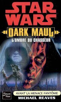 Dark Maul, l'ombre du chasseur : avant la menace fantôme
