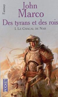 Des tyrans et des rois. Volume 1, Le Chacal de Nar