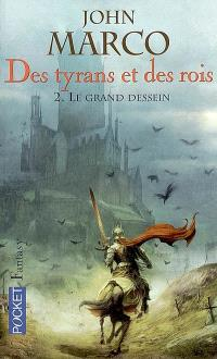 Des tyrans et des rois. Volume 2, Le grand dessein