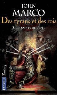 Des tyrans et des rois. Volume 3, Les saints de l'épée