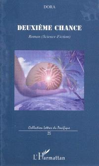 Deuxième chance : roman (science-fiction)