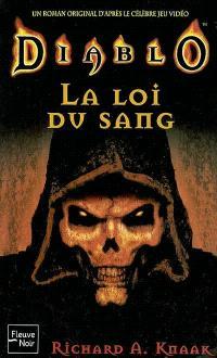 Diablo : un roman original d'après le célèbre jeu vidéo. Volume 1, La loi du sang