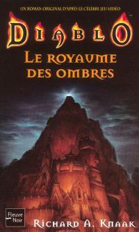 Diablo : un roman original d'après le célèbre jeu vidéo. Volume 3, Le royaume des ombres