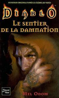 Diablo : un roman original d'après le célèbre jeu vidéo. Volume 2, Le sentier de la damnation