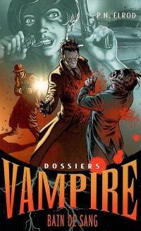 Dossiers Vampire. Volume 6, Bain de sang