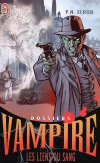 Dossiers Vampire. Volume 2, Les liens du sang