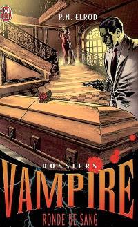 Dossiers Vampire. Volume 3, Ronde de sang
