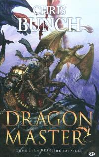 Dragon master. Volume 3, La dernière bataille