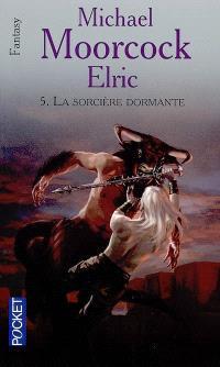 Elric. Volume 5, La sorcière dormante