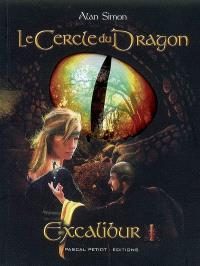 Excalibur. Volume 1, Le cercle du dragon