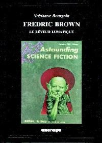 Fredric Brown : le rêveur lunatique