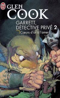 Garrett, détective privé. Volume 2, Coeurs d'or à l'amer
